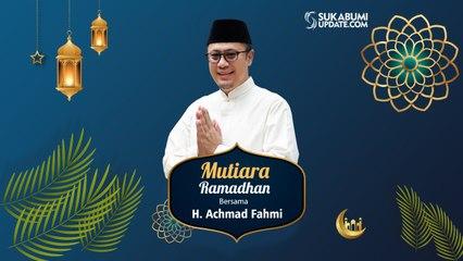 Mutiara Ramadhan bersama H. Achmad Fahmi