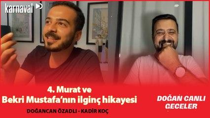 Murat ve Bekri Mustafa'nın İlginç Hikayesi