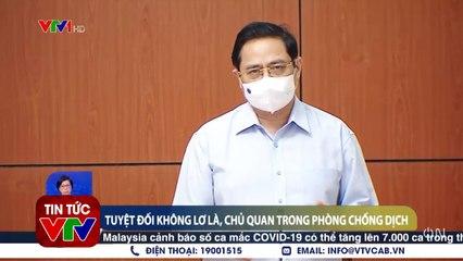 Thủ tướng Phạm Minh Chính: Tuyệt đối không lơ là, chủ quan trong phòng chống dịch  VTVcab