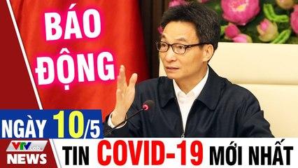 Việt Nam tiếp tục ghi nhận thêm 87 ca mắc Covid 19 mới - Bản tin Covid sáng 10/5  VTVcab