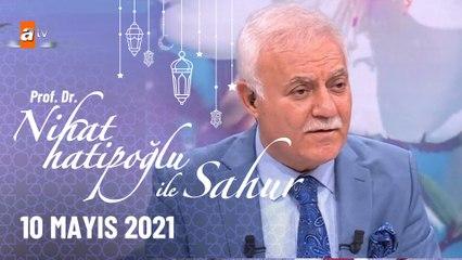 Nihat Hatipoğlu ile Sahur 10 Mayıs 2021