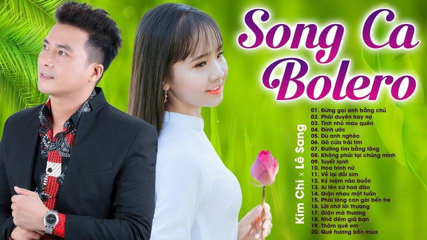 20 Bài Song Ca Bolero LÊ SANG KIM CHI Hay Nhất 2021 - Nghe Là Mê