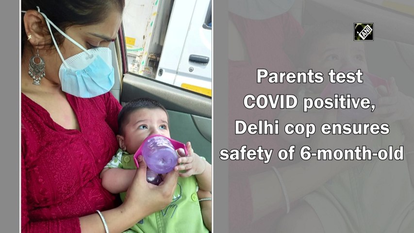 Parents test Covid-19 positive, Delhi cop ensures safety of 6-month-old