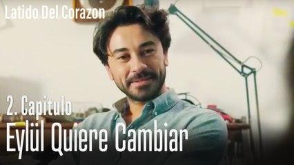 Eylül Quiere Cambiar - Capitulo 2