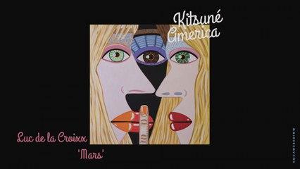 Luc de la Croixx - Mars - | Kitsuné America, The West Coast Edition