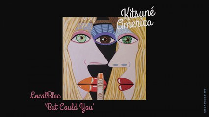 LocalBlac - But Could You - | Kitsuné America, The West Coast Edition