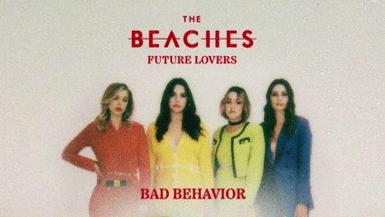 The Beaches - Bad Behaviour