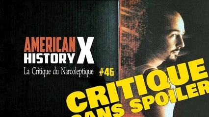 American History X (La Critique du Narcoleptique n°46)