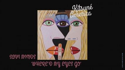 SAVI MINDS - WHERE'D MY EYES GO? - | Kitsuné America, The West Coast Edition