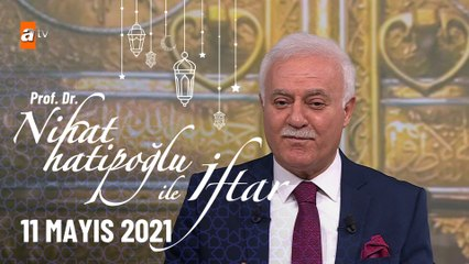 Nihat Hatipoğlu ile İftar -  11 Mayıs 2021