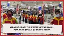 Viral Bos Bagi THR ke Karyawan Loyal, Ada yang Sudah 33 Tahun Kerja