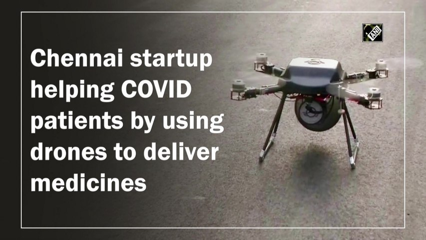Chennai startup helping Covid-19 patients by using drones to deliver medicines