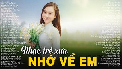NHỚ VỀ EM, DÁNG EM - 99999 Nhạc Trẻ Xưa, Nhạc Hoa Lời Việt Hay Nhất Thế Hệ 8X 9X Đời Đầu