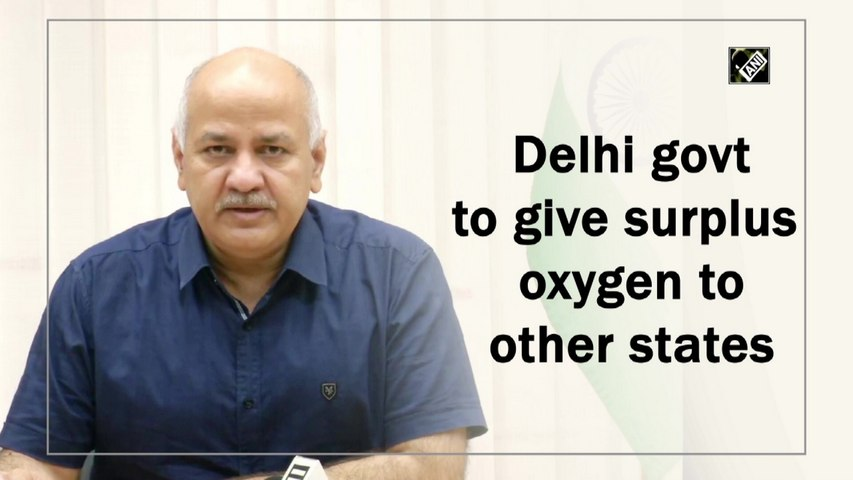 Delhi govt to give surplus oxygen to other states