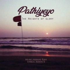 Pathiyeyo - The Heights of glory | Akshay Ravi | Ashwin E