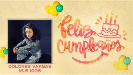 Dolores Vargas - Feliz cumpleaños Dolores Vargas
