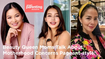 Beauty Queen Moms Talk About Motherhood Concerns Pageant-Style | SP Exclusive