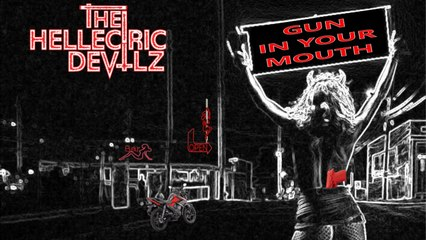 The Hellectric Devilz - Gun in your Mouth