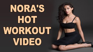 Nora Fatehi shares glimpse of her workout