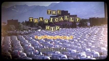 The Tragically Hip - Montreal
