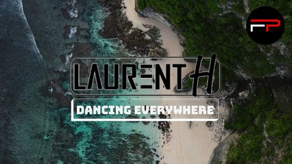 Laurent H. - Dancing Everywhere (Official Video)