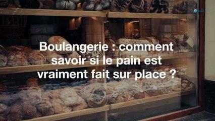 Boulangerie : comment savoir si le pain est vraiment fait sur place ?