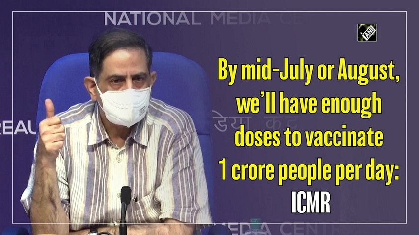 By mid-July or August, we'll have enough doses to vaccinate 1 crore people per day: ICMR