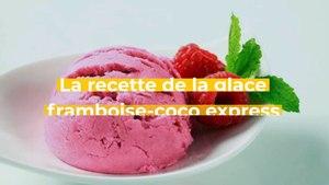 Recette de glace express framboises-coco