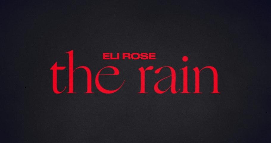 Eli Rose - The Rain