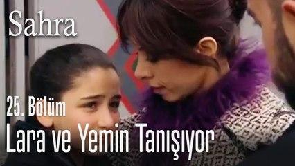 Lara ve Yemin tanışıyor - Sahra 25. Bölüm