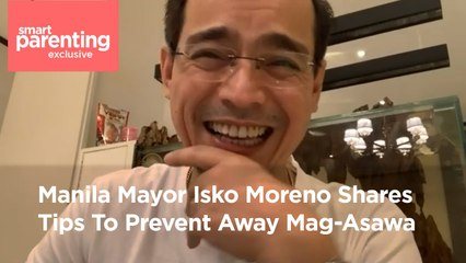 Manila Mayor Isko Moreno Shares Tips To Prevent Away Mag-Asawa   Smart Parenting Exclusive