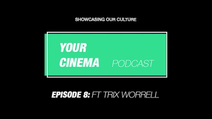 Desmonds' Creator Trix Worrell drops gems for writers and creatives! | Ep.8 Your Cinema Podcast