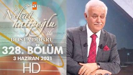 Nihat Hatipoğlu ile Dosta Doğru - 3 Haziran 2021