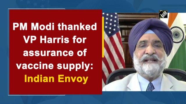 PM Modi thanked US VP Kamala Harris for assurance of vaccine supply: Indian Envoy Taranjit Singh Sandhu