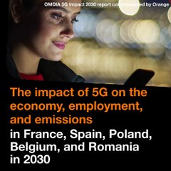 5G: a positive impact on the economy, employment and environment by 2030 + a positive impact on the economy, employment and environment by 2030
