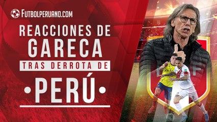 Perú vs Colombia: Reacción de Ricardo Gareca tras derrota en Lima