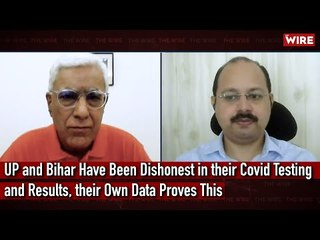 UP and Bihar Have Been Dishonest in their Covid Testing and Results, their Own Data Proves This