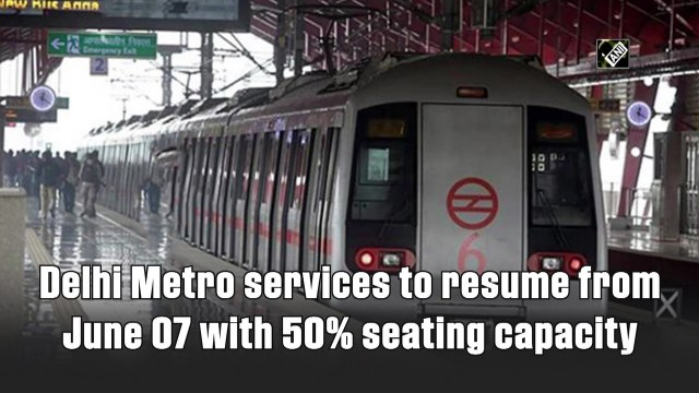 Delhi Metro services to resume from June 7 with 50% seating capacity