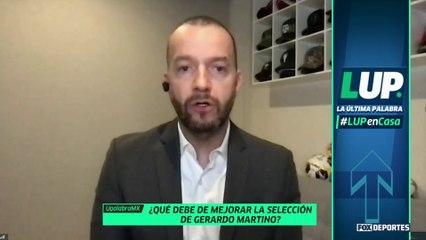 ¿Qué debe de mejorar la Selección de Gerardo Martino?: LUP