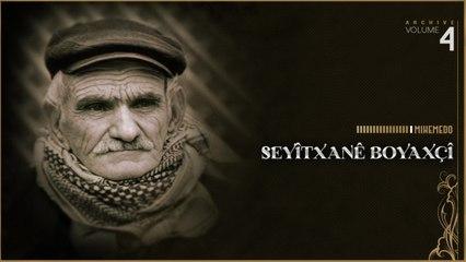 Seyîtxanê Boyaxçî - Mihemedo - [Official Music Video © SesMedia]