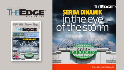 EDGE WEEKLY: Serba Dinamik in the eye of the storm
