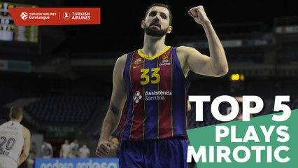 Top 5 Plays Nikola Mirotic, Barcelona