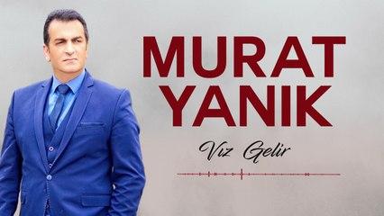 Murat Yanık - Vızgelir - [Official Video | © Medya Müzik]
