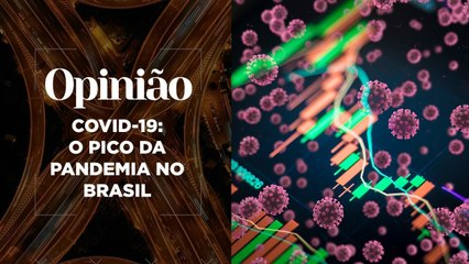 Opinião | Covid-19: O Pico da Pandemia no Brasil | 11/03/2021