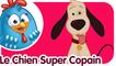 Le Chien Super Copain | Comptines et chansons pour enfants et bébés | Poulette Petit Pois