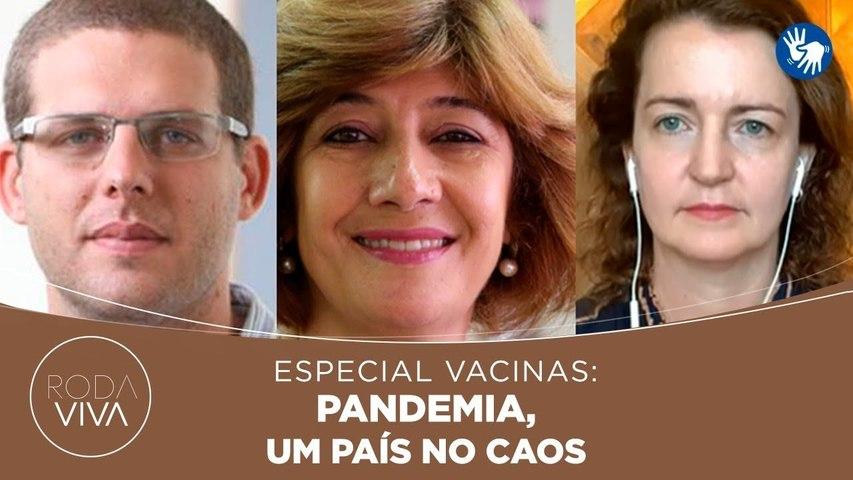 Roda Viva   Especial Vacinas: Pandemia, Um País no Caos   15/03/2021