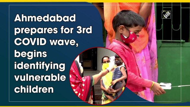 Ahmedabad prepares for 3rd Covid-19 wave, begins identifying vulnerable children