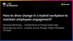17th June - 11h30-11h50 - FR_EN - How to drive change in a hybrid workplace to maintain  employees engagement  ? - VIVATECHNOLOGY