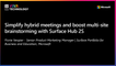 18th June - 12h-12h30 - EN_EN - Simplify hybrid meetings and boost multi-site brainstorming with Surface Hub 2S - VIVATECHNOLOGY