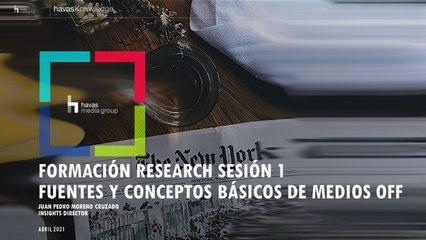 Formación Research Sesión 1 - Fuentes y Conceptos básicos de medios OFF-FINAL